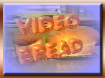 Video Bread